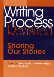 Cover of: Writing process revisited | edited by Donna Barnes, Katherine Morgan, Karen Weinhold.