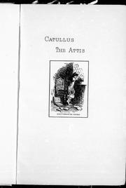 Cover of: The Attis of Caius Valerius Catullus: translated into English verse, with dissertations on the myth of Attis, on the origin of tree-worship, and on the Gallambic metre
