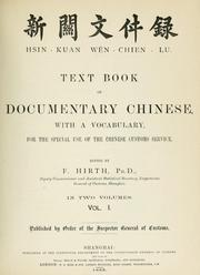 Cover of: Text book of documentary Chinese, with a vocabulary, for the special use of the Chinese customs service. | Friedrich Hirth