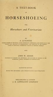 A text-book of horseshoeing for horseshoers and veterinarians by A. Lungwitz