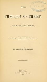 Cover of: The theology of Christ: from his own words
