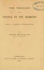 Cover of: theology of the epistle to the Hebrews | George Milligan