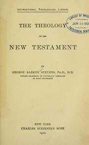 Cover of: Theology of the New Testament | George Barker Stevens
