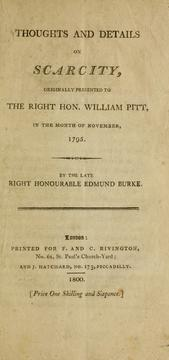 Cover of: Thoughts and details on scarcity: originally presented to the Right Hon. William Pitt, in the month of November, 1795.