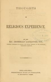 Cover of: Thoughts on religious experience | Alexander, Archibald