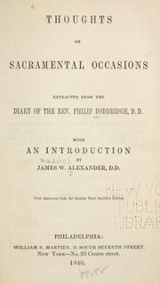 Cover of: Thoughts on sacramental occasions extracted from the diary of the Rev. Philip Dodridge ... | Philip Doddridge