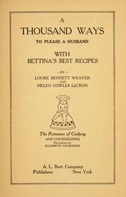 Cover of: A thousand ways to please a husband with Bettina's best recipes by Louise Bennett Weaver