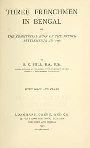 Cover of: Three Frenchmen in Bengal: or, The commercial ruin of the French settlements in 1757