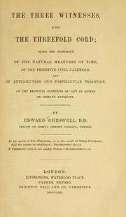 Cover of: three witnesses, and the threefold cord | Edward Greswell