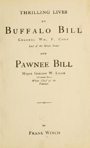 Cover of: Thrilling lives of Buffalo Bill, Col. Wm. F. Cody, last of the great scouts and Pawnee Bill, Major Gordon W. Lillie (Pawnee Bill) white chief of the Pawnees