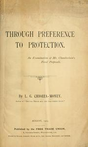 Cover of: Through preference to protection. | Money, Leo George Chiozza Sir