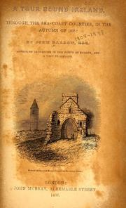 Cover of: A tour round Ireland, through the sea-coast counties, in the autumn of 1835 | Barrow, John