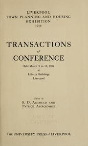 Transactions of conference held March 9 to 13, 1914, at Liberty buildings, Liverpool by Liverpool Town Planning and Housing Exhibition (1914)