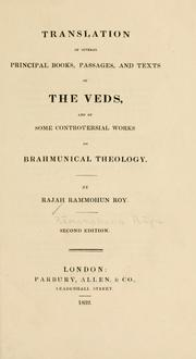 Cover of: Translation of several principal books, passages, and texts of the Veds, and of some controversial works on Brahmunical theology | Rammohun Roy Raja