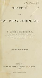 Travels in the East Indian archipelago by Albert S. Bickmore