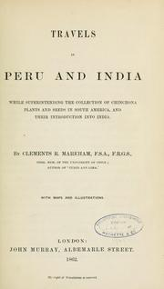 Travels in Peru and India by Markham, Clements R. Sir