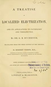 Cover of: A treatise on localized electrization, and its applications to pathology and therapeutics