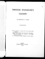 Through Evangeline's country by Jeannette A. Grant