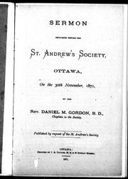 Cover of: Sermon delivered before the St. Andrew's Society, Ottawa, on the 30th November, 1871 | Daniel M. Gordon