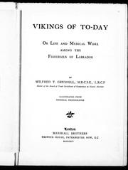 Vikings of today, or, Life and medical work among the fishermen of Labrador by Grenfell, Wilfred Thomason Sir