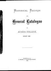 Cover of: Historical records and general catalogue of Acadia College |
