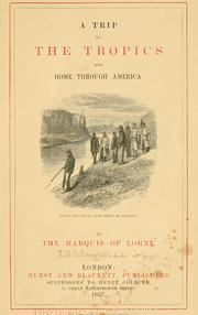 Cover of: trip to the tropics and home through America. | John Douglas Sutherland Campbell, 9th Duke of Argyll