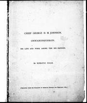 Cover of: Chief George H.M. Johnson, Onwanonsyshon: his life and work among the Six Nations