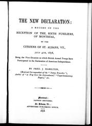 Cover of: The new declaration, a record of the reception of the sixth fusiliers of Montreal by the citizens of St. Albans, Vt., July 4th, 1878 |