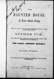 Cover of: The haunted house, a true ghost story | by Walter Hubbell.