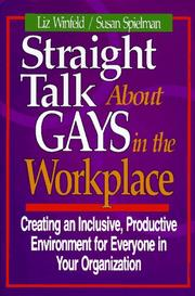 Straight Talk About Gays In The Workplace by Liz Winfeld