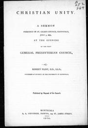 Cover of: Christian unity: a sermon preached in St. Giles's Church, Edinburgh, July 3, 1877, at the opening of the first General Presbyterian Council