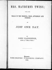 Cover of: Mrs. Mayburn's twins: with her trials in the morning, noon, afternoon and evening of just one day