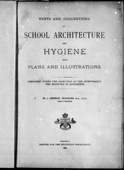 Cover of: Hints and suggestions on school architecture and hygiene: with plans and illustrations