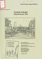 Cover of: Tudor wharf, Charlestown, ma, draft project impact report. | Myerson/Allen and Company, Inc.