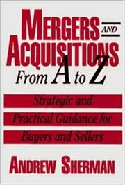 Cover of: Mergers and acquisitions from A to Z | Andrew J. Sherman