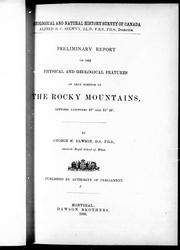 Cover of: Preliminary report on the physical and geological features of that portion of the Rocky Mountains between latitudes 49 ̊ and 51 ̊30'