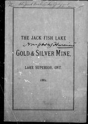 Cover of: The Jack Fish Lake gold & silver mine, Lake Superior, Ont. | Jack Fish Lake Mine.