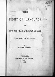 Cover of: The light of language, or How to hear and read aright, the king of sciences |