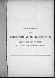 Cover of: Proceedings of the Inter-Provincial Conference held at the city of Quebec |