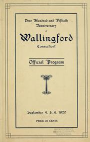 Cover of: Two hundred and fiftieth birthday anniversary of Wallingford, Connecticut, September 4, 5, 6, 1920