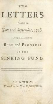 Cover of: Two letters printed in June and September 1728 giving an account of the rise and progress of the Sinking Fund. |