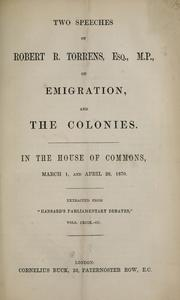 Cover of: Two speeches of Robert R. Torrens, Esq., M.P., on emigration, and the colonies