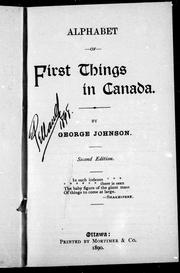 Cover of: Alphabet of first things in Canada by by George Johnson.