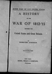 Cover of: A history of the war of 1812-'15 between the United States and Great Britain
