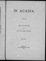 Cover of: In Acadia, the Acadians in story and song |