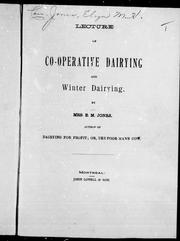 Cover of: Lecture on co-operative dairying and winter dairying | E. M. Jones
