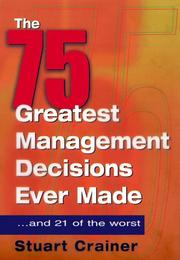 Cover of: The 75 Greatest Management Decisions Ever Made | Stuart Crainer