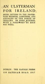 Cover of: An Ulsterman for Ireland: being letters to the Protestant farmers, labourers, and artisans of the North of Ireland