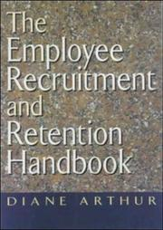 Cover of: The Employee Recruitment and Retention Handbook