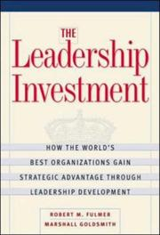 Cover of: The Leadership Investment | Robert M. Fulmer